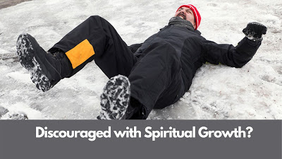 Discouraged with your spiritual growth?
