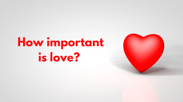 How important is love?