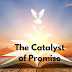 The Catalyst of Promise